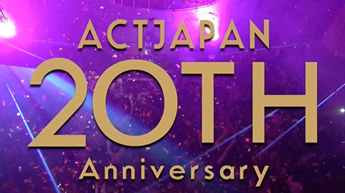 ACT JAPAN GROUP 20th Anniversary