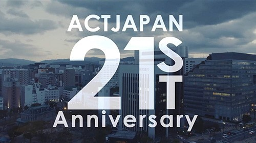 ACT JAPAN 21st Anniversary